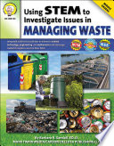 Using Stem To Investigate Issues In Managing Waste Grades 5 8 Book PDF