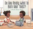 Do You Really Want to Burn Your Toast? Pdf/ePub eBook