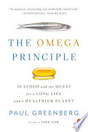 The Omega Principle  : Seafood and the Quest for a Long Life and a Healthier Planet