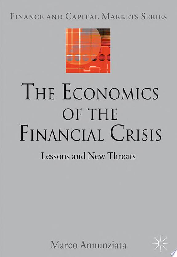 The Economics of the Financial Cris