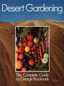 Desert Gardening  Fruits   Vegetables