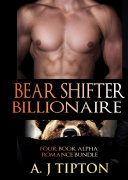 Bear Shifter Billionaire: Four Book Alpha Romance Bundle
