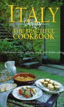Italy Today The Beautiful Cookbook