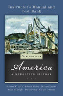 Instructor s Manual and Test Bank  to Accompany  America   a Narrative History  Eighth Edition by George Brown Tindall  David Shi Book