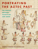 Portraying the Aztec Past