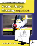 Product Design Modeling using CAD CAE
