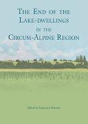 The end of the lake-dwellings in the Circum-Alpine region [Pdf/ePub] eBook