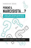 Pdf Perché il narcisista...? Capire come funziona un narcisista patologico per mettersi in salvo Telecharger