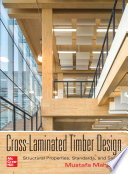 Cross Laminated Timber Design  Structural Properties  Standards  and Safety