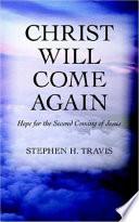 Christ Will Come Again Book