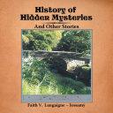 History of Hidden Mysteries