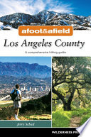 """Afoot and Afield: Los Angeles County: A Comprehensive Hiking Guide"" by Jerry Schad"