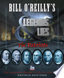 Bill O Reilly s Legends and Lies  The Patriots Book