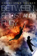 Between Frost and Fury