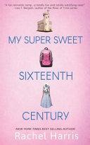 Pdf MY SUPER SWEET 16TH CENTURY
