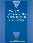 World Water Resources at the Beginning of the Twenty-First Century