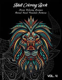 Adult Coloring Book Vol 4  Stress Relieving Designs  Animals Doodle and Mandala Patterns Coloring Book for Adults