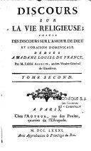 Discours sur la vie religieuse, suivis des discours sur l'amour de Dieu et l'oraison dominicale... par M. l'abbé Asselin,...