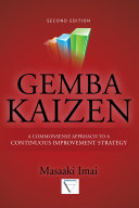 Gemba Kaizen  A Commonsense Approach to a Continuous Improvement Strategy  Second Edition