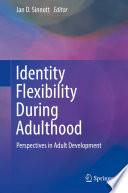 Identity Flexibility During Adulthood