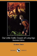 Our Little Celtic Cousin of Long Ago  Illustrated Edition   Dodo Press