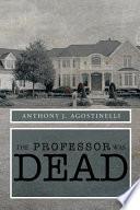The Professor was Dead