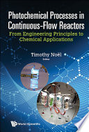 Photochemical Processes In Continuous flow Reactors  From Engineering Principles To Chemical Applications Book