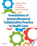 """Foundations of Interprofessional Collaborative Practice in Health Care E-Book"" by Margaret Slusser, Luis I. Garcia, Carole-Rae Reed, Patricia Quinn McGinnis"