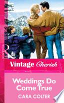 Weddings Do Come True  Mills   Boon Vintage Cherish