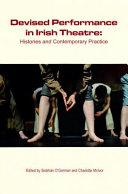 Devised Performance in Irish Theatre