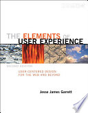 Elements of User Experience,The  : User-Centered Design for the Web and Beyond