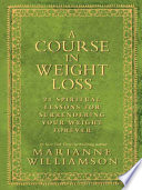 """A Course In Weight Loss"" by Marianne Williamson"