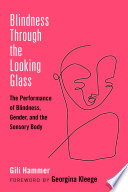 Blindness Through the Looking Glass