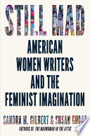 Still Mad  American Women Writers and the Feminist Imagination Book PDF