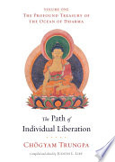 """""""The Path of Individual Liberation: The Profound Treasury of the Ocean of Dharma, Volume One"""" by Chögyam Trungpa, Judith L. Lief"""