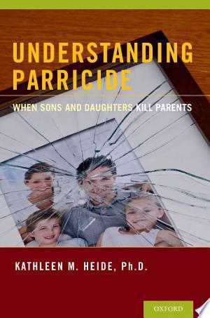 [pdf - epub] Understanding Parricide - Read eBooks Online