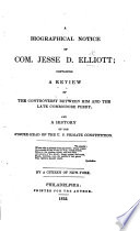 A biographical notice of Com  J  D  E   containing a review of the controversy between him and the late Commodore Perry and a history of the figure head of the U S  Frigate Constitution  By a Citizen of New York Book