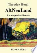 AltNeuLand  : Ein utopischer Roman