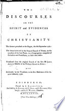 Two Discourses on the Spirit and Evidences of Christianity (on Incredulity, on the Spirit of the Gospel), etc. [The translator's dedicatory epistle signed: Timotheus Philanthropus.]