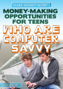 Money Making Opportunities for Teens Who Are Computer Savvy