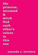 The Princess  Mermaid   Witch Find Each Other s Voices in this One
