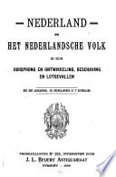 Nederland en het Nederlandsche volk in hun oorsprong en ontwikkeling, beschaving en lotgevallen