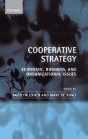 Cooperative Strategy : Economic, Business, and Organizational Issues