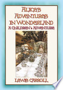Alice s Adventures in Wonderland   A Fantasy Tale for Children and Adults alike Book