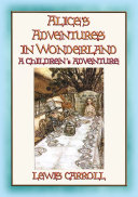 Alice's Adventures in Wonderland - A Fantasy Tale for Children and Adults alike [Pdf/ePub] eBook