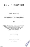 Reminiscences Of Levi Coffin The Reputed President Of The Underground Railroad