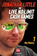 Jonathan Little on Live No-Limit Cash Games, Volume 1