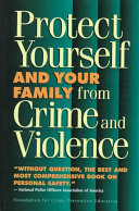 Protect Yourself and Your Family from Crime and Violence Book