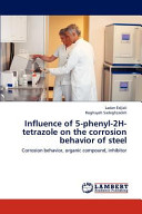 Influence of 5 Phenyl 2h Tetrazole on the Corrosion Behavior of Steel