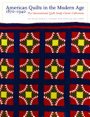 American Quilts in the Modern Age  1870 1940